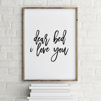 """Funny art Home decor Room poster Bedroom art  """"Dear bed I love you"""" Funny Print Wall artwork Typographic print I love you quote Printable"""