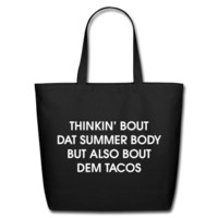 Thinkin Bout Dat Summer Body Eco-Friendly Cotton Tote