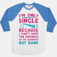 I'm Only Single Because I Can't Date The Members Of My Favorite Boy Band