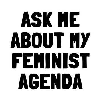 Ask Me About My Feminist Agenda -- Doggie Tee