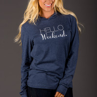 Hello Weekend Hooded Tee
