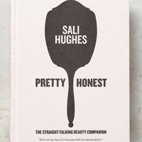 Pretty Honest: The Straight-Talking Beauty Companion by Anthropologie in Neutral Motif Size: One Size House & Home