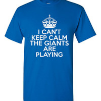I Can't keep Calm The Giants Are Playing Tshirt. New York Giants Ladies and Unisex Styles. Great Gift Ideas.