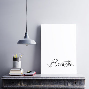 Breathe. Possitive quote. typography poster. Inspirational, motivational words. Printable quote. Bedroom quote. Couple artwork.