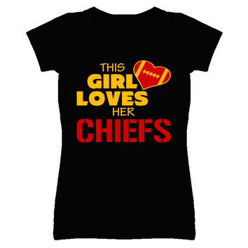 Lady's This Girl Loves Her Chiefs Football T-Shirt