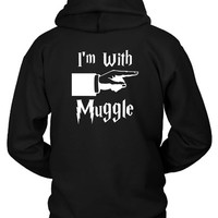 Harry Potter I Am With Muggle Hoodie Two Sided