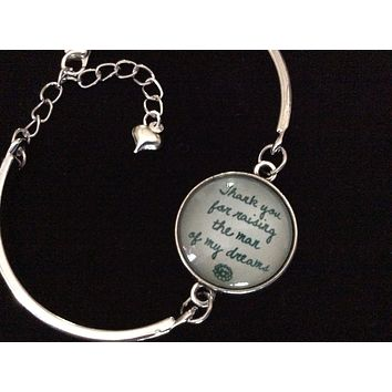 Thank you for Raising The Man of My Dreams Silver Cuff Bracelet One Size Fits all Quote Trendy Gift Wedding Mother In Law