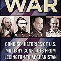 America at War: Concise Histories of U.S. Military Conflicts From Lexington to Afghanistan Paperback – January 7, 2014