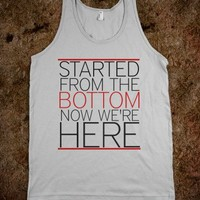 STARTED FROM THE BOTTOM - DRAKE - get you some!