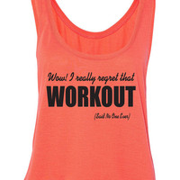 Wow! I Really Regret That Workout said no one ever. Flowy Boxy Tank. Fitness. Crop Top. Funny Workout. Crossfit. Burpees. by WorkItWear
