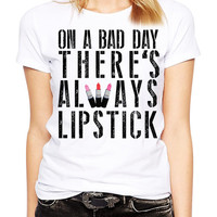 T-shirt with Lipstick - On A Bad Day There's Always Lipstick - Lipstick Shirt - Cosmotologist - Beauty - Funny Tshirt - Gift For Her -