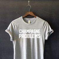 Champagne Problems T-Shirt