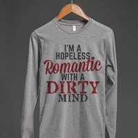 I'M A HOPELESS ROMANTIC WITH A DIRTY MIND LONG SLEEVE T-SHIRT VER.2 (IDD302319)