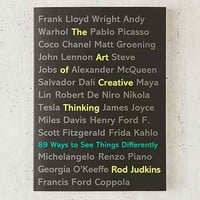 The Art Of Creative Thinking: 89 Ways To See Things Differently By Rod Judkins