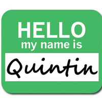 Quintin Hello My Name Is Mouse Pad