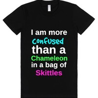I Am More Confused Than A Chameleon In A Bag Of Skittles-T-Shirt