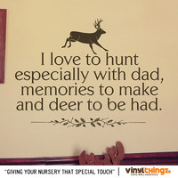 Hunting Wall Decal - Love To Hunt Decal - Hunting With Dad - Gifts For Dad