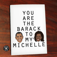 Barack Obama - You Are the Barack to My Michelle - Cute Valentine's Day Card - Love Card - Anniversary Card 4.5 X 6.25 Inches