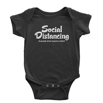Social Distancing Please Stay Back 6 Feet Infant One-Piece Romper Bodysuit