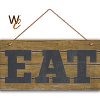 """EAT Sign, Distressed Wood Style, Kitchen Sign, Farmhouse Decor, Cafe Sign, Rustic Gold Dining Sign, 5"""" x 10"""" Sign, Made To Order"""