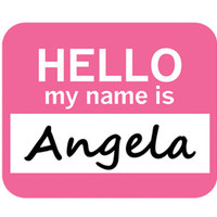 Angela Hello My Name Is Mouse Pad