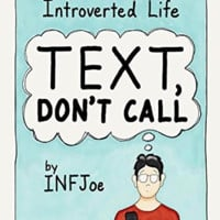 Text Don't Call | An Illustrated Guide To The Introverted Life | by INFJoe