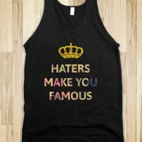 HATER MAKE YOU FAMOUS