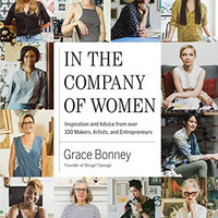 """In the Company of Women: Inspiration and Advice from over 100 Makers, Artists, and Entrepreneurs by Grace Bonney - Plus Free """"Read Feminist Books"""" Pen"""