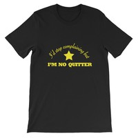 I'm No Quitter Tee