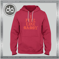 Hoodie I Feel Like Daddy Pablo Hoodies Mens Hoodies Womens