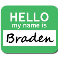 Braden Hello My Name Is Mouse Pad