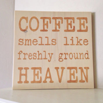 Customizable Coffee Sign, Stained, Hand Painted, moving/home warming gift, wedding gift, birthday, home decor, kitchen decor, coffee humor