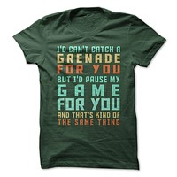 I'd Pause My Game For You T-Shirt