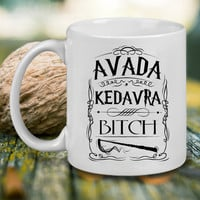 Avada Kedavra Bitch Harry Potter Mug, Tea Mug, Coffee Mug