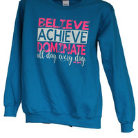 Believe Achieve Dominate Volleyball - All Day Every Day - Long Sleeve Shirt