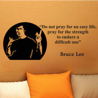 Bruce Lee Do Not Pray For an Easy Life wall quote vinyl art decal sticker 14x34