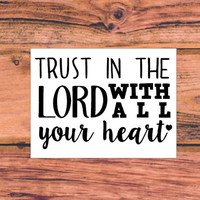 Trust In The Lord With All Your Heart | He Is Greater Than I | God Is Greater Than The Highs and The Lows Inspirational  Car Decal | 317