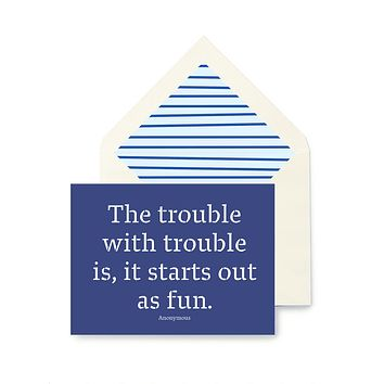 The Trouble With Trouble Greeting Card, Single Folded Card or Boxed Set of 8