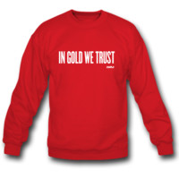 In Gold We Trust Sweatshirt