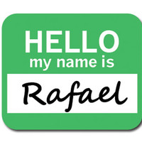 Rafael Hello My Name Is Mouse Pad