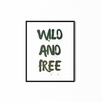 WILD and FREE Print, Typography Quotes, Printable Wall Art, Boho Decor, Hippie Quote Art, Digital Art Prints, Instant Download, 8x10 Quotes