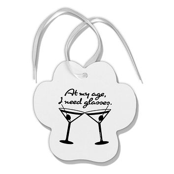 At My Age I Need Glasses - Martini Paw Print Shaped Ornament by TooLoud