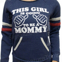 Mom to be New Mom This Girl is going to be a Mommy off the shoulder Eco Fleece Sweatshirt Womens sweater Mothers Day Gift Baby Announcement