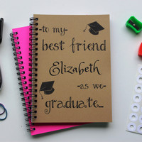 to my best friend PERSONALIZED as we graduate - 5 x 7 journal