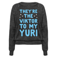 THEY'RE THE VIKTOR TO MY YURI (WHITE) PULLOVERS