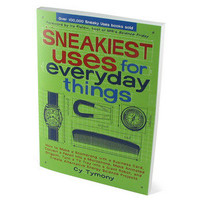 Sneakiest Uses for Everyday Things