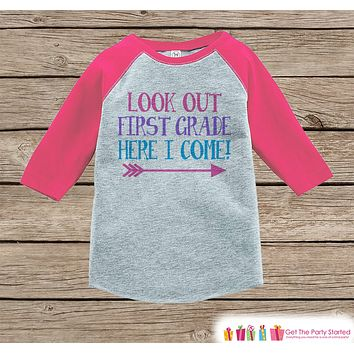 Back to School Shirt - Look Out First Grade Shirt - Girls Back To School Outfit Pink Raglan - Here I Come 1st Grade - Girl Back to School