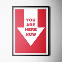You Are Here Now Word Art Poster