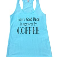 Today's Good Mood Is Sponsored By Coffee Womens Workout Tank Top