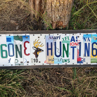 GONE HUNTING Recycled License Plate Sign Art made from license plates